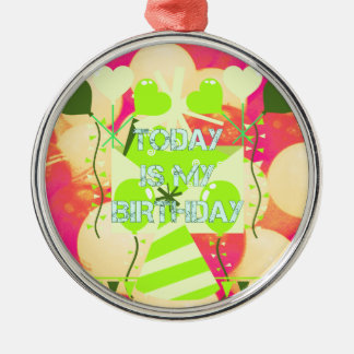 Today is My Birthday Metal Ornament