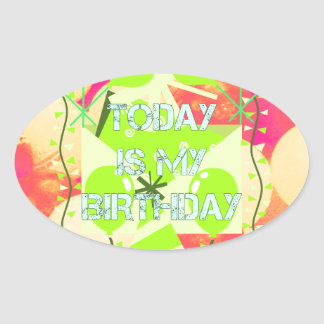 Today is My Birthday Oval Sticker