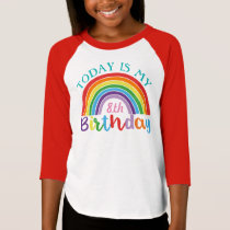 Today Is My Birthday Rainbow Custom Age Girls T-Shirt