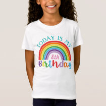 Today Is My Birthday Rainbow Custom Age Girls T-Shirt