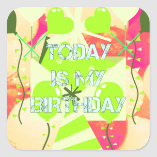 Today is My Birthday Square Sticker