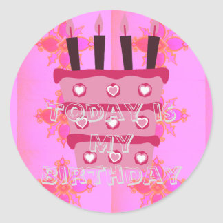 Today is my Birthday. Stay Blessed and Enjoy! Classic Round Sticker