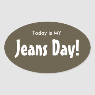Today is MY Jeans Day Stickers - Brown Oval