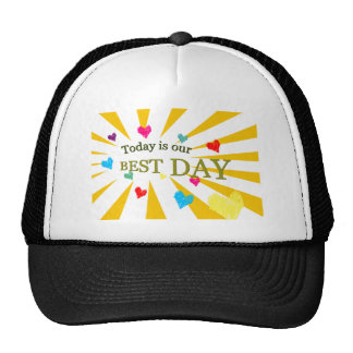 Today is our BEST DAY Trucker Hat