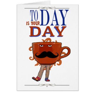 Today is our day card