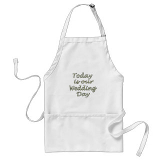 Today is our Wedding Day Adult Apron