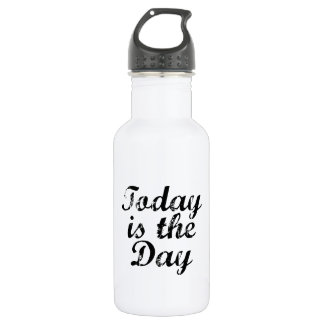 Today Is The Day Water Bottle