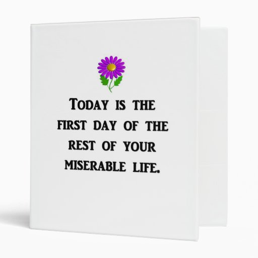 today-is-the-first-day-of-the-rest-of-your 3 ring binders