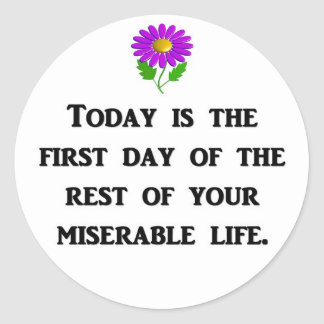 today-is-the-first-day-of-the-rest-of-your classic round sticker