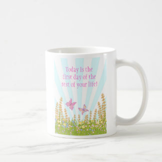 Today is the first day of the rest of your life classic white coffee mug