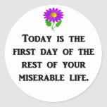 today-is-the-first-day-of-the-rest-of-your round sticker
