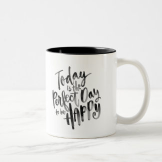 Today is the Perfect Day to be Happy Two-Tone Coffee Mug