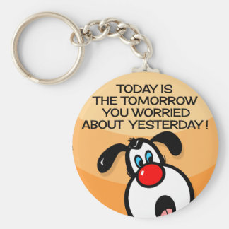 Today Is The Tomorrow Keychain