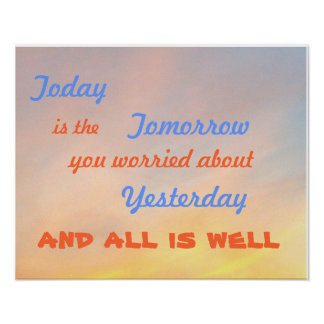 """""""TODAY IS THE TOMORROW MOTIVATIONAL POSTER"""" POSTER"""