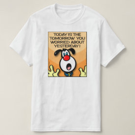 Today Is The Tomorrow T-Shirt