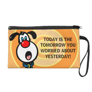 Today Is The Tomorrow Wristlet Purse