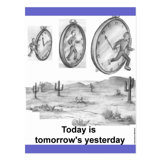 Today is Tomorrows Yesterday Postcard