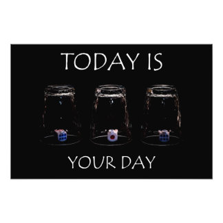 Today is your day photo print