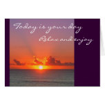 Today is your day, Relax and enjoy Greeting Card