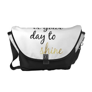 Today is Your Day to Shine Messenger Bag