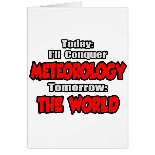 Today Meteorology...Tomorrow, The World Card