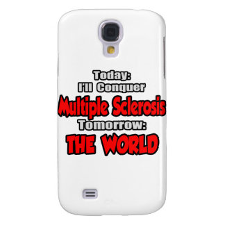 Today, Multiple Sclerosis .. Tomorrow, World Galaxy S4 Case