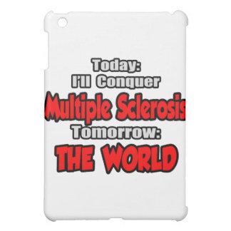 Today, Multiple Sclerosis .. Tomorrow, World iPad Mini Covers