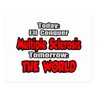 Today, Multiple Sclerosis .. Tomorrow, World Postcard