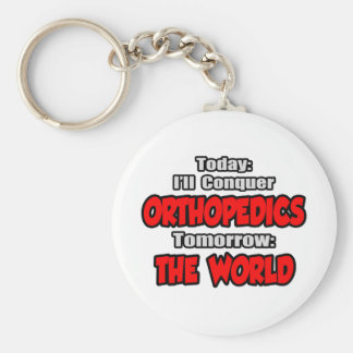 Today Orthopedics...Tomorrow, The World Keychain