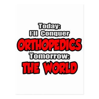 Today Orthopedics...Tomorrow, The World Postcard