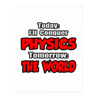Today Physics...Tomorrow, The World Postcard