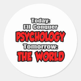 Today Psychology...Tomorrow, The World Round Sticker