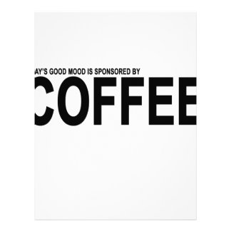 TODAY'S GOOD MOOD IS SPONSORED BY COFFEE.png Letterhead