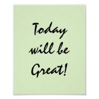 Today will be Great! Poster