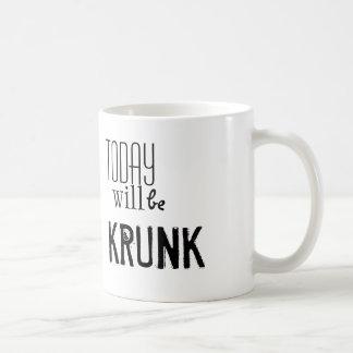 Today will be Krunk Inspiration Mug