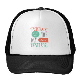 Today will be the best day trucker hat