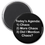 Today's Agenda: Chaos 2 Inch Round Magnet