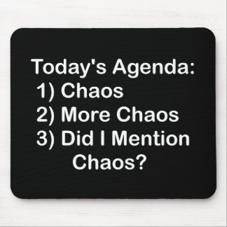 Today's Agenda: Chaos Mouse Mats