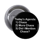 Today's Agenda: Chaos Pinback Button
