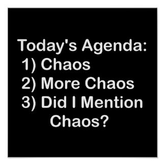 Today's Agenda: Chaos Posters