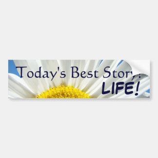 Today's Best Story LIFE! bumper sticker Daisy Car Bumper Sticker