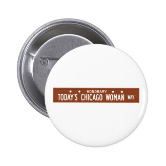 Today's Chicago Woman Way, Chicago, IL Street Sign Button