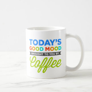 Today's Good Mood Brought To You By Coffee Mugs