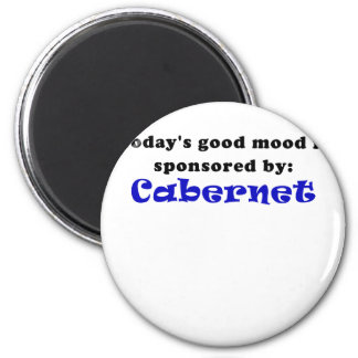 Todays Good Mood is Sponsored by Cabernet 2 Inch Round Magnet