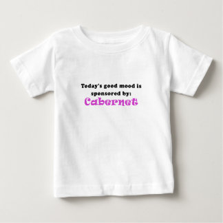 Todays Good Mood is Sponsored by Cabernet Baby T-Shirt