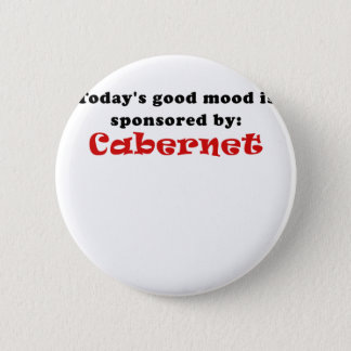 Todays Good Mood is Sponsored by Cabernet Pinback Button