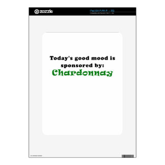 Todays Good Mood is Sponsored by Chardonnay Decals For iPad