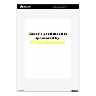Todays Good Mood is Sponsored by Chardonnay Decals For The iPad