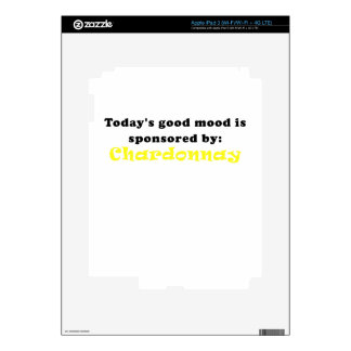 Todays Good Mood is Sponsored by Chardonnay iPad 3 Skin