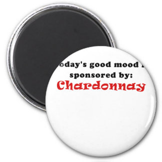 Todays Good Mood is Sponsored by Chardonnay Magnet